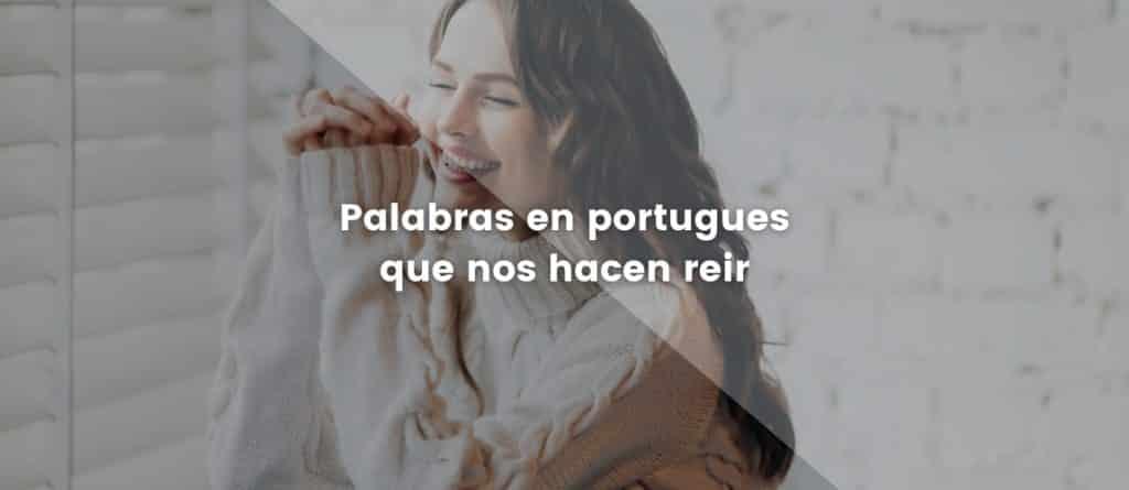 Palabras en portugues que nos hacen reir