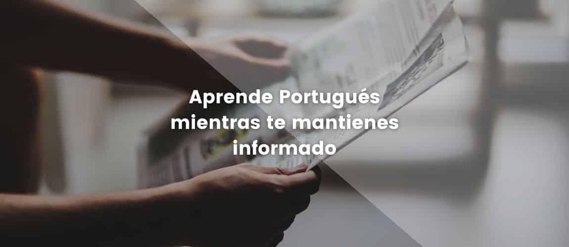 Aprende portugués mientras te mantienes informado
