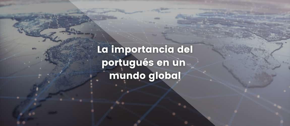 La importancia del portugués en un mundo global