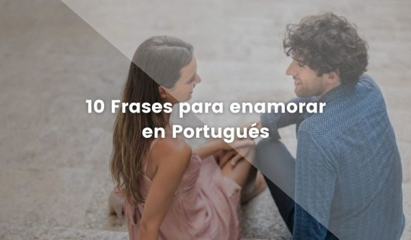 10 frases para enamorar en portugués