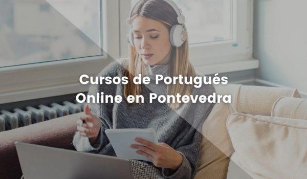 Cursos de Portugués Online en Pontevedra