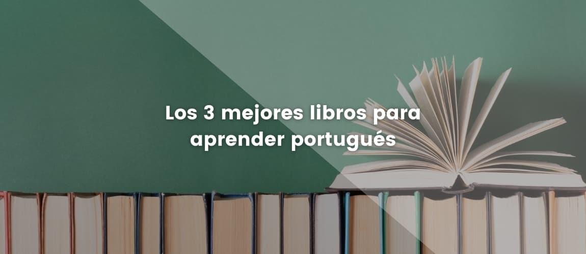 Los 3 mejores libros para aprender portugués