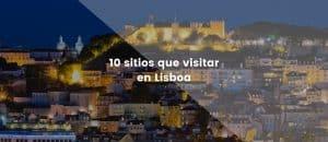 10 sitios que visitar en Lisboa